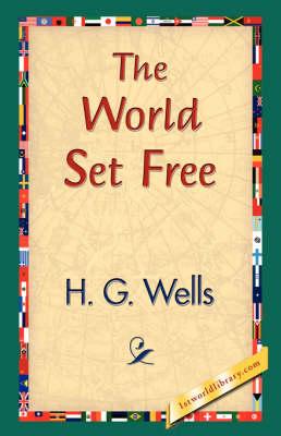 The World Set Free (Hardback)