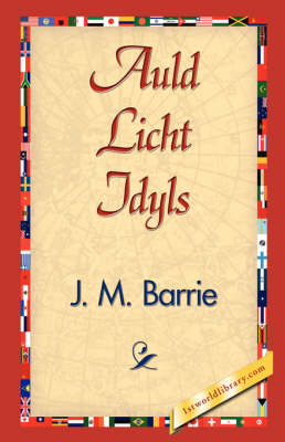 Auld Licht Idyls (Hardback)
