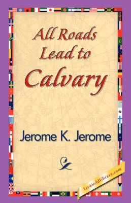 All Roads Lead to Calvary (Hardback)
