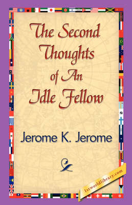 The Second Thoughts of an Idle Fellow (Hardback)