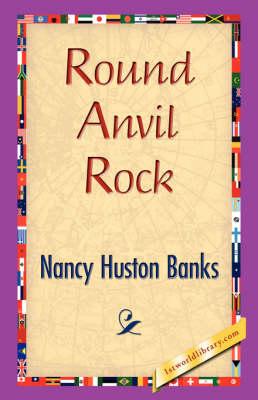 Round Anvil Rock (Hardback)