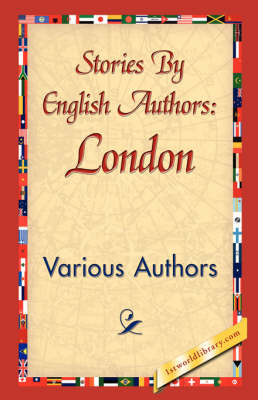 Stories by English Authors: London (Hardback)