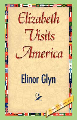 Elizabeth Visits America (Hardback)