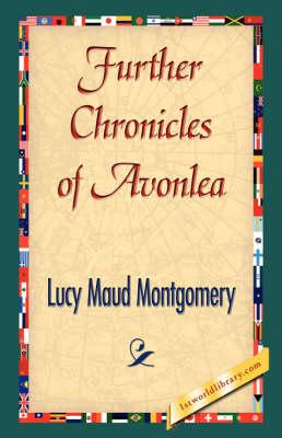 Further Chronicles of Avonlea (Paperback)