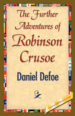 The Further Adventures of Robinson Crusoe (Hardback)