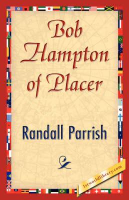 Bob Hampton of Placer (Hardback)