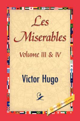 Les Miserables; Volume III & IV (Paperback)