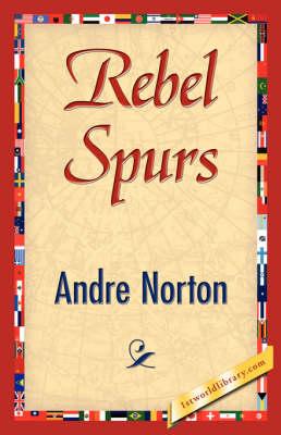 Rebel Spurs (Hardback)