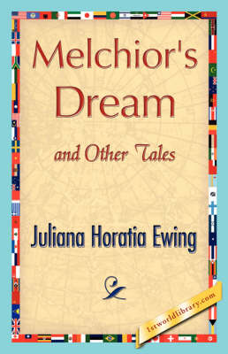 Melchior's Dream and Other Tales (Hardback)