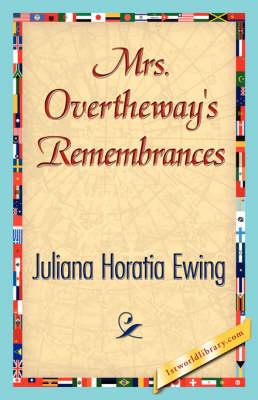 Mrs. Overtheway's Remembrances (Paperback)