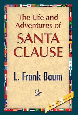 The Life and Adventures of Santa Clause (Hardback)