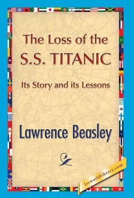 The Loss of the SS. Titanic (Hardback)