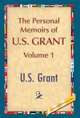The Personal Memoirs of U.S. Grant, Vol. 1 (Hardback)