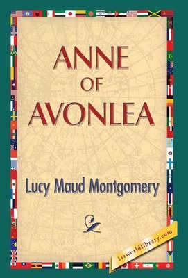 Anne of Avonlea (Hardback)