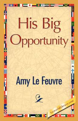 His Big Opportunity (Paperback)