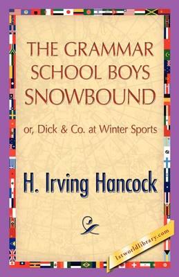 The Grammar School Boys Snowbound (Paperback)