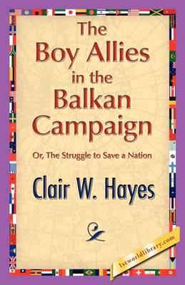 The Boy Allies in the Balkan Campaign (Hardback)