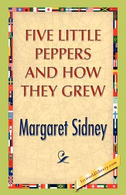 Five Little Peppers and How They Grew (Hardback)