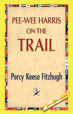 Pee-Wee Harris on the Trail (Hardback)