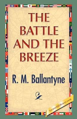 The Battle and the Breeze (Hardback)