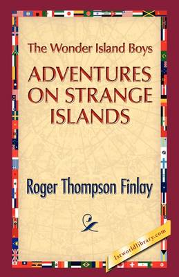 The Wonder Island Boys: Adventures on Strange Islands (Hardback)