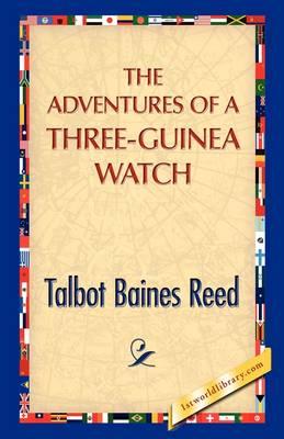 The Adventures of a Three-Guinea Watch (Hardback)