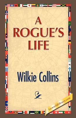 A Rogue's Life (Hardback)