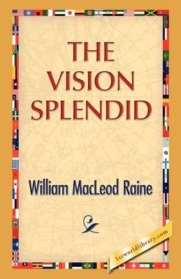 The Vision Splendid (Hardback)