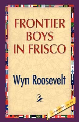 Frontier Boys in Frisco (Hardback)