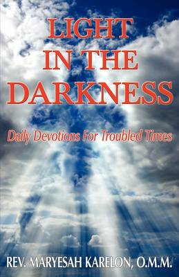 Light in the Darkness; Daily Devotions for Troubled Times (Paperback)