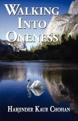Walking Into Oneness (Paperback)