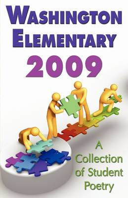 Washington Elementary 2009;a Collection of Student Poetry (Paperback)
