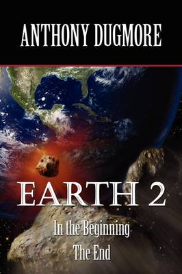 Earth 2 - In the Beginning. the End (Paperback)