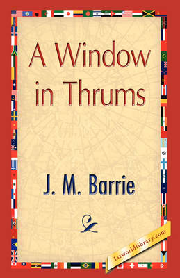 A Window in Thrums (Paperback)