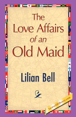 The Love Affairs of an Old Maid (Paperback)