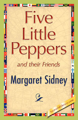 Five Little Peppers and Their Friends (Paperback)