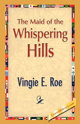 The Maid of the Whispering Hills (Paperback)