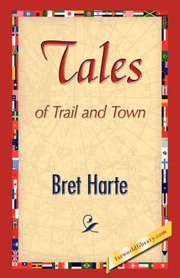 Tales of Trail and Town (Hardback)
