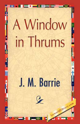 A Window in Thrums (Hardback)