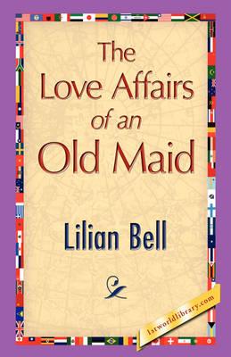 The Love Affairs of an Old Maid (Hardback)