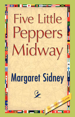 Five Little Peppers Midway (Hardback)