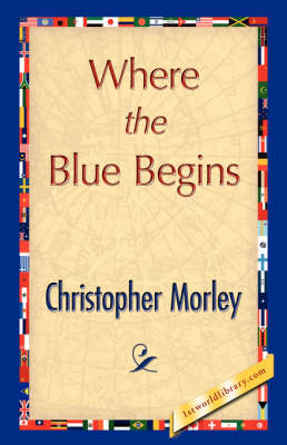 Where the Blue Begins (Paperback)