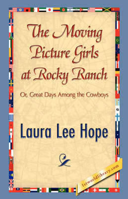 The Moving Picture Girls at Rocky Ranch (Hardback)