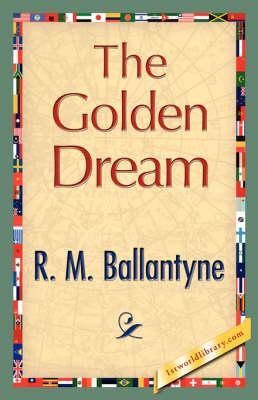 The Golden Dream (Hardback)