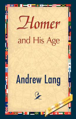 Homer and His Age (Hardback)