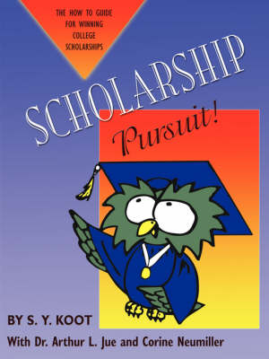 Scholarship Pursuit; The How to Guide for Winning College Scholarships (Paperback)