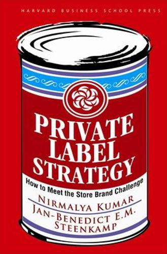 Private Label Strategy: How to Meet the Store Brand Challenge (Hardback)