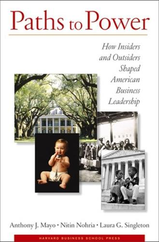 Paths to Power: How Insiders and Outsiders Shaped American Business Leadership (Hardback)