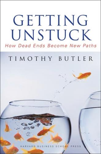 Getting Unstuck: How Dead Ends Become New Paths (Hardback)
