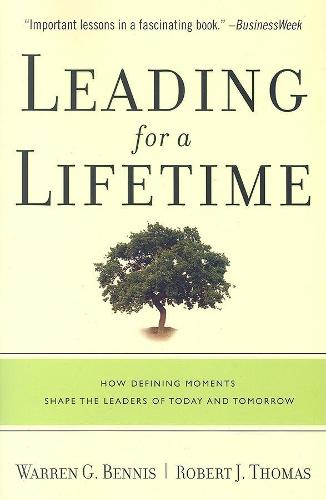 Leading for a Lifetime: How Defining Moments Shape Leaders of Today and Tomorrow (Paperback)